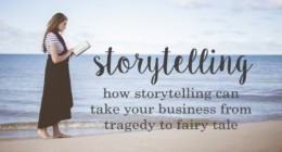 How storytelling can take your business from tragedy to fairy tale