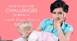 How to Beat the Challenges of Being a Work-From-Home Mum